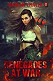 Renegades at War (Soldiers of Blood & Ruin Book 2)