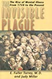 The Invisible Plague, E. Fuller Torrey, 0813542073