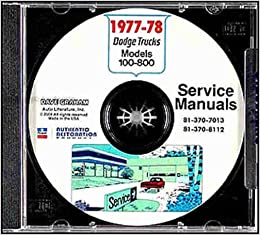 DODGE 1977 /& 1978 Pick Up /& Truck Shop Manual CD 77 78