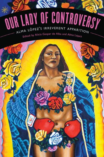 Our Lady of Controversy: Alma López's