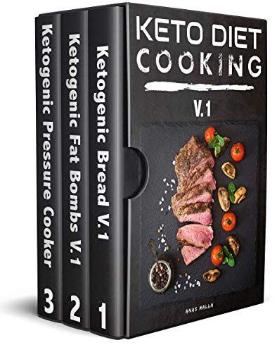 Keto Diet Cooking For Beginners: 3 manuscripts: A complete Guide for Ketogenic Diet Cooking Bread, Baking, Fat Bombs & Pressure Cooker Recipes: 108 Low-Carbs ... Cooker, Ketogenic Bread, Fat Bombs) by Anas Malla
