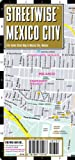 Streetwise Mexico City Map - Laminated City Center Street Map of Mexico City, MX - Folding pocket size travel map with metro map