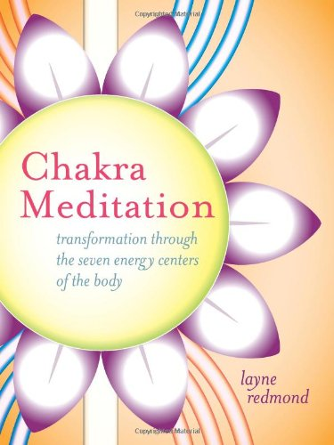 Chakra Meditation: Transformation Through the Seven Energy Centers of the - Center Redmond