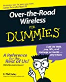 Over-the-Road Wireless for Dummies, E. Phil Haley, 0471784036