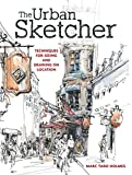 The Urban Sketcher: Techniques for Seeing and