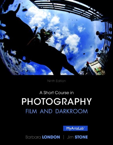 Short Course in Photography: Film and Darkroom , A, Plus NEW MyLab Arts with Pearson eText -- Access Card Package (9th Edition)