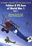 Fokker D VII Aces of World War 1: (part 1) (Aircraft of the Aces)