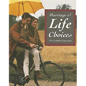 Marriage & Life Choices: The Catholic Experience