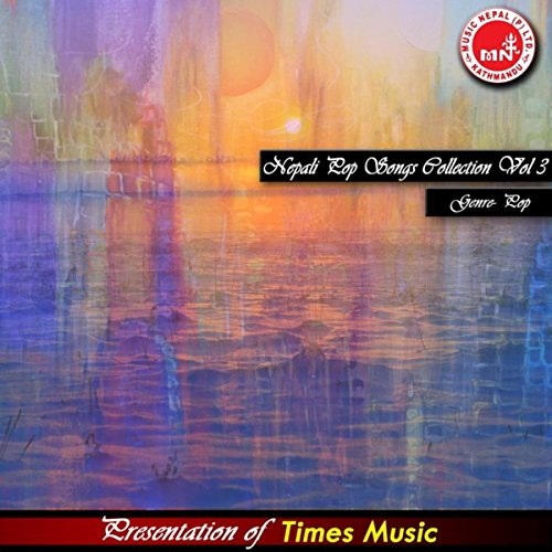 - Nepali Pop Songs Collection Vol 3