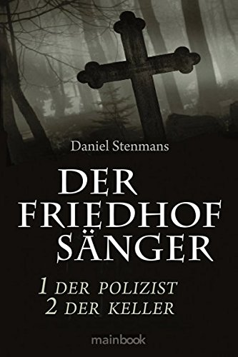 Der Friedhofsänger 1: Der Polizist 2: Der Keller: Mystery-Horror-Reihe