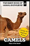 Camels: Ships of the Desert (The Great Book of Animal Knowledge 25)