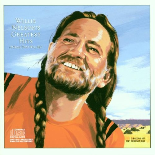 - Willie Nelson's Greatest Hits (And Some That Will Be)