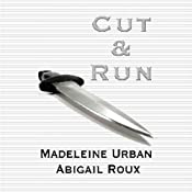 Cut and Run | Abigail Roux, Madeleine Urban