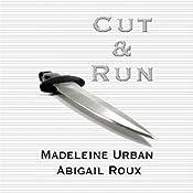 Cut and Run | Abigail Roux, Madeleine Urban
