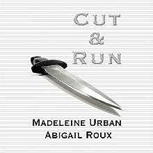 Cut and Run | Livre audio Auteur(s) : Abigail Roux, Madeleine Urban Narrateur(s) : Sawyer Allerde