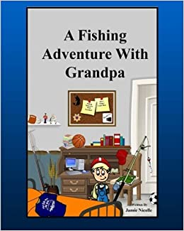 Book A Fishing Adventure With Grandpa by Jamie Nicolle (2015-11-03)
