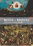 Bosch and Bruegel: From Enemy Painting to Everyday Life (The A. W. Mellon Lectures in the Fine Arts)