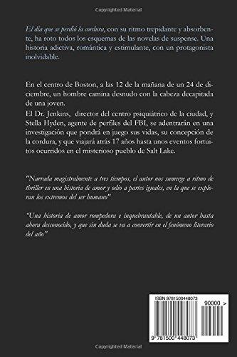 El día que se perdió la cordura: La novela: Amazon.es: Javier Castillo: Libros