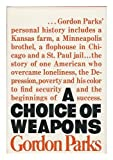 A Choice of Weapons, Gordon Parks, 0060803053