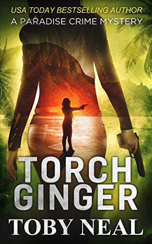 Book: Torch Ginger (Lei Crime Series) by Toby Neal