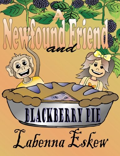 A Newfound Friend and Blackberry Pie: The Escapades of Sprinkles and Emily #1 (The Escapades of Emily and Sprinkles) (Volume - Berry Sprinkles