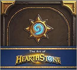 Amazon Com The Art Of Hearthstone 9781945683053 Brooks Robert Entertainment Blizzard Books