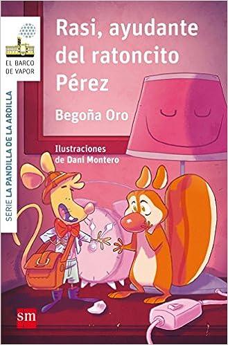 Rasi, ayudante del ratoncito Pérez El Barco de Vapor Blanca: Amazon.es: Begoña Oro Pradera, Dani Montero : Libros