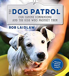Book Cover: The Dog Patrol: Our Canine Companions and the Kids Who Protect Them