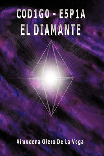 Descargar Libro C0d1g0 - E5p1a: El Diamante Otero De La V Almudena Otero De La Vega
