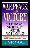 War, Peace and Victory, Colin S. Gray, 0671740296