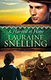 A Harvest of Hope (Song of Blessing) (Volume 2) by Snelling, Lauraine (March 3, 2015) Paperback