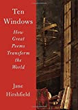Image of Ten Windows: How Great Poems Transform the World