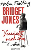 Bridget Jones - Verrückt nach ihm: Roman (Die Bridget Jones-Serie, Band 4)