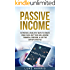 Passive Income: 10 Proven & Realistic Ways To Create Cash Flow, Quit Your Job, Achieve Financial Freedom, & Live The Laptop Lifestyle (Your ESSENTIAL Step by Step Guide)