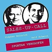 Spontan Verkaufen (Sales-up-Call) | Stephan Heinrich, Ralf Schmitt