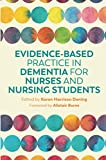 Evidence-Based Practice in Dementia for Nurses and