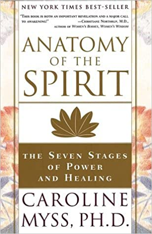Anatomy of the Spirit: The Seven Stages of Power and Healing ...