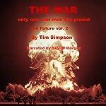 The War: The Future, Volume 2 | Tim Simpson