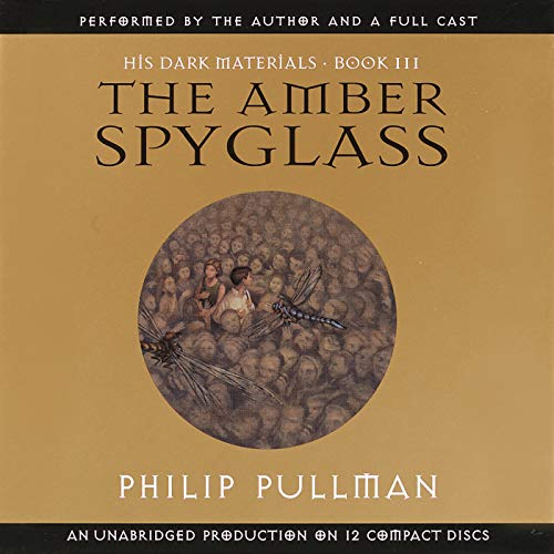 - The Amber Spyglass: His Dark Materials, Book 3