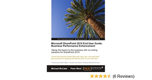 microsoft sharepoint 2010 end user guide business performance rh amazon com Microsoft SharePoint Designer 2010 Microsoft SharePoint 2010 Configuring