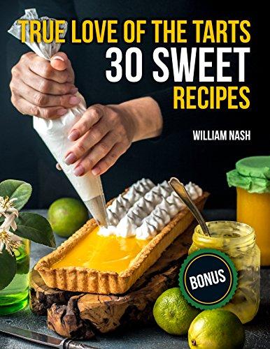 True love of the tarts. 30 sweet recipes - Tarts Recipe