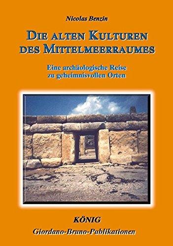 Die alten Kulturen des Mittelmeerraumes: Eine archäologische Reise zu mythologischen Orten