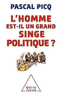 L'homme est-il un grand singe politique ?, Picq, Pascal