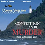Competition Can Be Murder: Charlie Parker, Book 8 | Connie Shelton