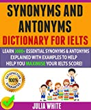 Synonyms And Antonyms Dictionary For Ielts: Learn