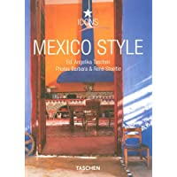 Mexico Style: 25 Jahre TASCHEN: Colorful Interiors from Costa Careyes to the Yucatan Peninsula (Taschen 25th Anniversary Icon Series)
