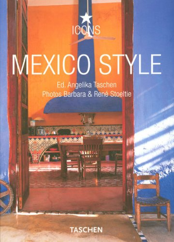 Mexico Style (Taschen 25th Anniversary Icon Series)