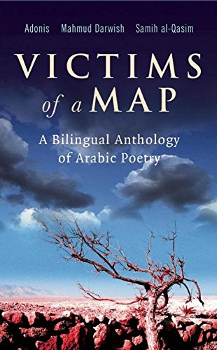 Victims of a Map: A Bilingual Anthology of Arabic Poetry ()
