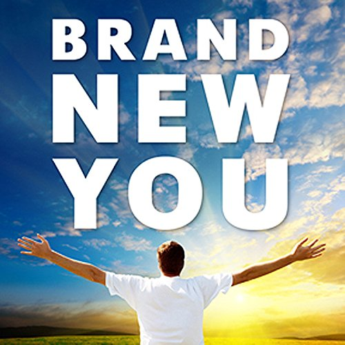 Brand New You  Become The Best Version Of You  With A Little Help From Our Experts