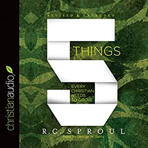 Five Things Every Christian Needs to Grow Audiobook